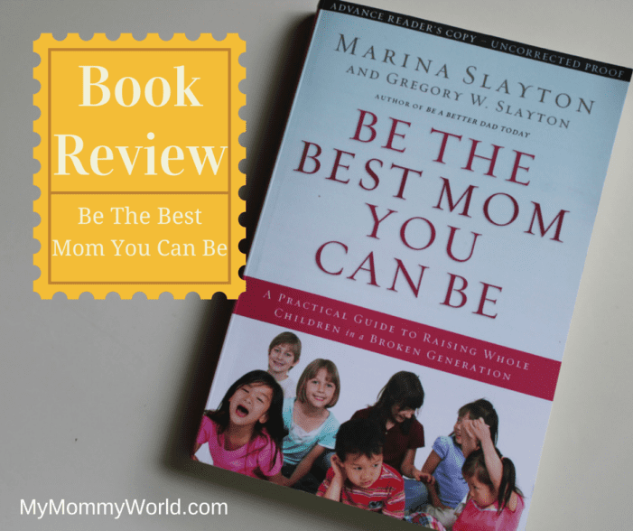 Book Review- Be The Best Mom You Can Be