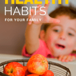 Creating Healthy Habits for Your Family