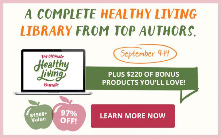 A huge library of healthy living resources from top authors, plus $220 of bonus products!