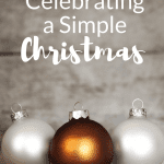 Celebrating a Simple Christmas: Why Less is More