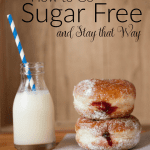 How to Go Sugar-Free and Stay That Way