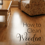 How to Clean Wooden Floors
