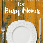 Menu Plans for Busy Moms