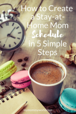 How to Create a Stay at Home Mom Schedule in 5 Simple Steps